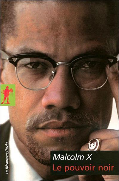 MALCOLM X : Le Pouvoir Noir, textes politiques réunis et présentés par George Breitman